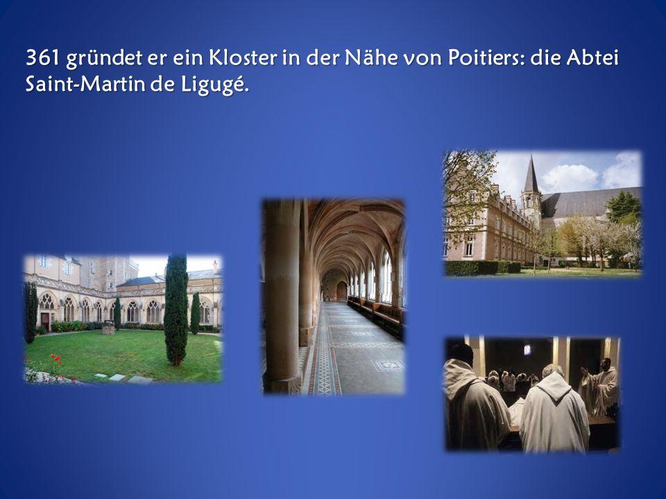 Ab 356 ist Martin nicht mehr Soldat. Er wird Mönch.