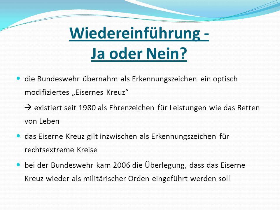 """Wiedereinführung - Ja oder Nein? die Bundeswehr übernahm als Erkennungszeichen ein optisch modifiziertes """"Eisernes Kreuz""""  existiert seit 1980 als Eh"""