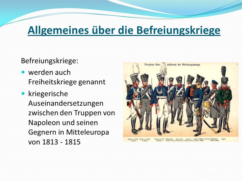 Befreiungskriege: werden auch Freiheitskriege genannt kriegerische Auseinandersetzungen zwischen den Truppen von Napoleon und seinen Gegnern in Mittel