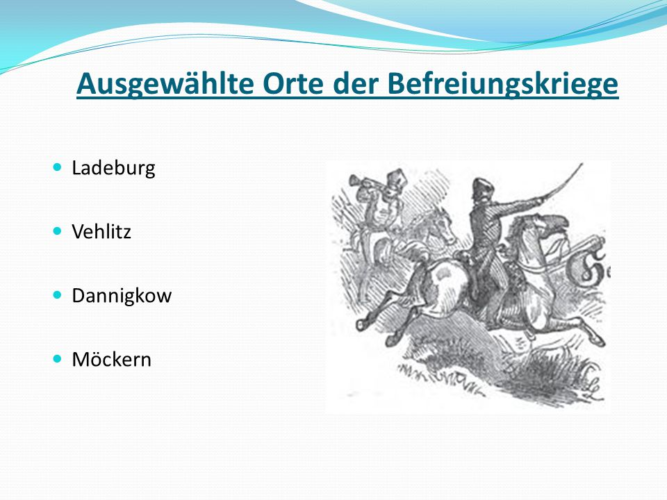 Ausgewählte Orte der Befreiungskriege Ladeburg Vehlitz Dannigkow Möckern