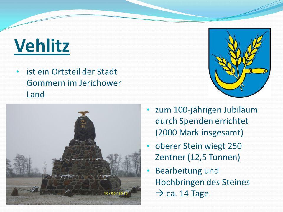 Vehlitz ist ein Ortsteil der Stadt Gommern im Jerichower Land zum 100-jährigen Jubiläum durch Spenden errichtet (2000 Mark insgesamt) oberer Stein wie