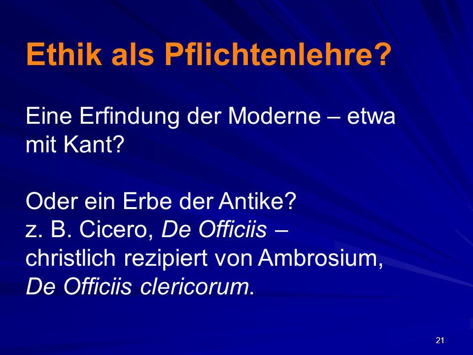 22 Auf Pufendorf (1632-1694) geht die Dreiteilung der Pflichten zurück: a) Gegen Gott b) Gegen andere c) Gegen sich selbst