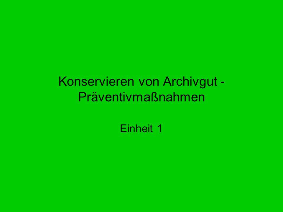 Konservieren von Archivgut - Präventivmaßnahmen Einheit 1