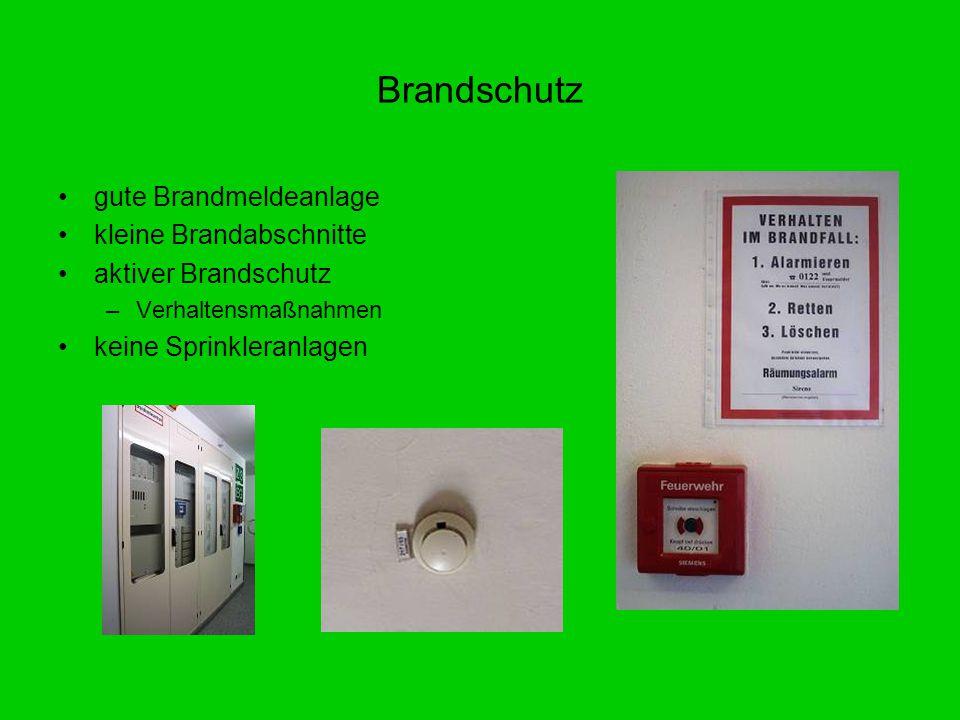 gute Brandmeldeanlage kleine Brandabschnitte aktiver Brandschutz –Verhaltensmaßnahmen keine Sprinkleranlagen Brandschutz