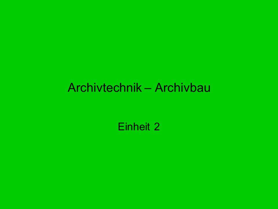Archivtechnik – Archivbau Einheit 2