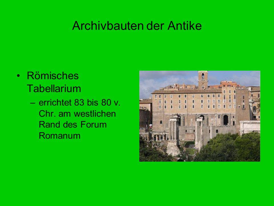 Archivbauten der Antike Römisches Tabellarium –errichtet 83 bis 80 v. Chr. am westlichen Rand des Forum Romanum