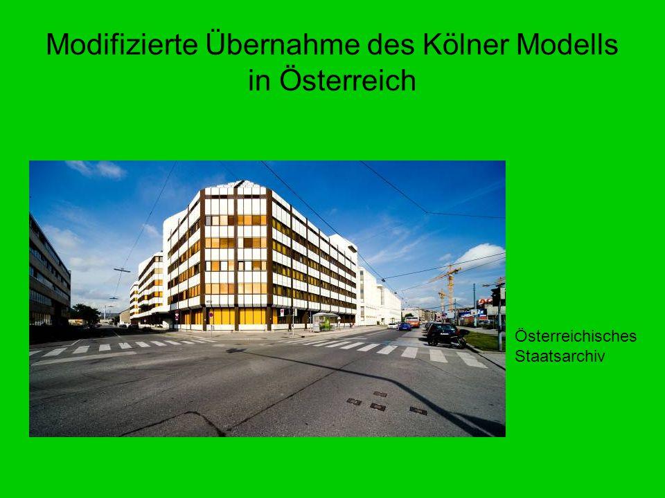 Modifizierte Übernahme des Kölner Modells in Österreich Österreichisches Staatsarchiv