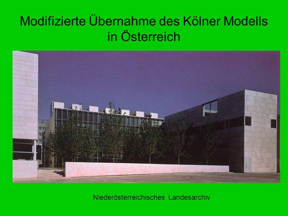 Modifizierte Übernahme des Kölner Modells in Österreich Niederösterreichisches Landesarchiv