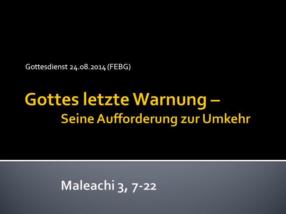 Gottes letzte Warnung – Seine Aufforderung zur Umkehr Kleine Zeittafel: - 722 v.