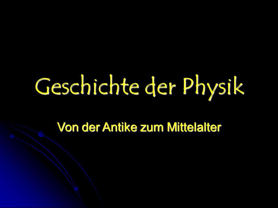 Geschichte der Physik Von der Antike zum Mittelalter