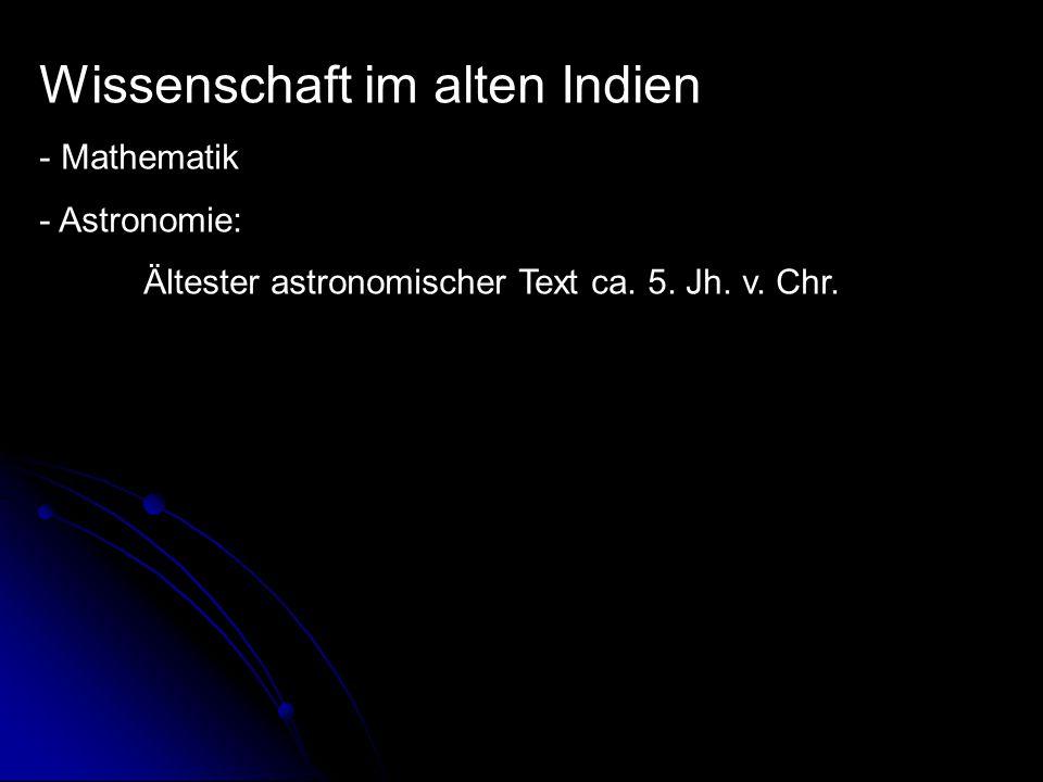 Wissenschaft im alten Indien - Mathematik - Astronomie: Ältester astronomischer Text ca.