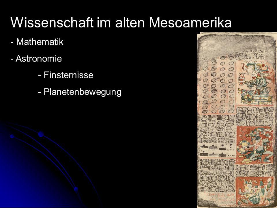 Wissenschaft im alten Mesoamerika - Mathematik - Astronomie - Finsternisse - Planetenbewegung