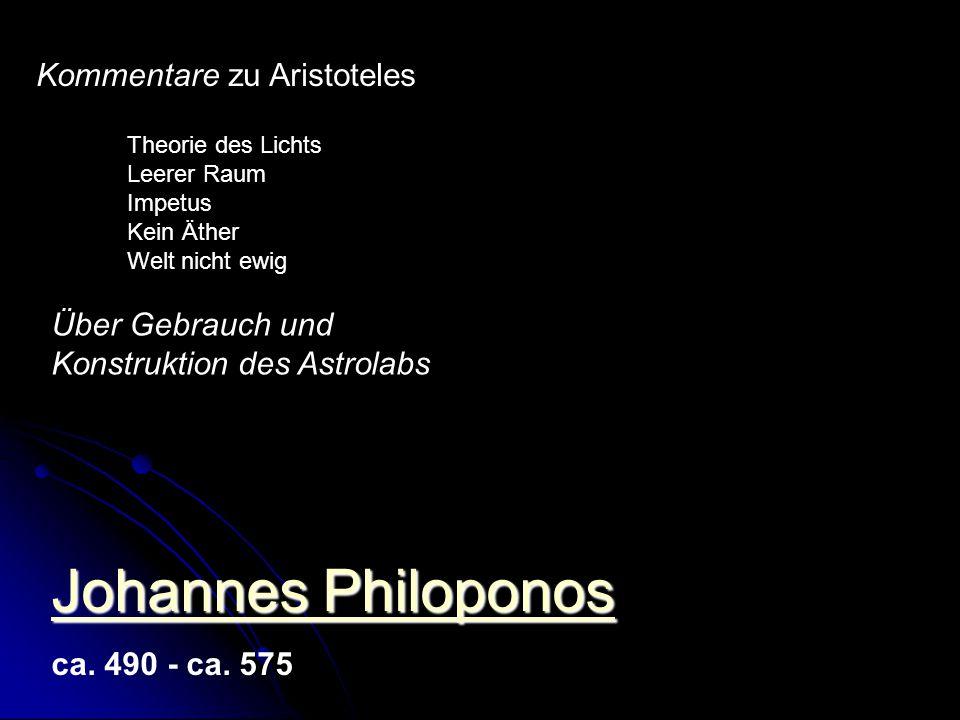 Johannes Philoponos Johannes Philoponos ca.490 - ca.