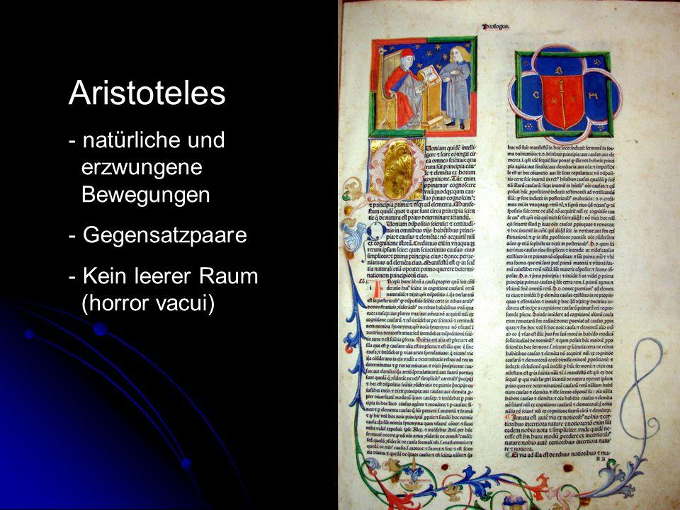 Aristoteles - natürliche und erzwungene Bewegungen - Gegensatzpaare - Kein leerer Raum (horror vacui)