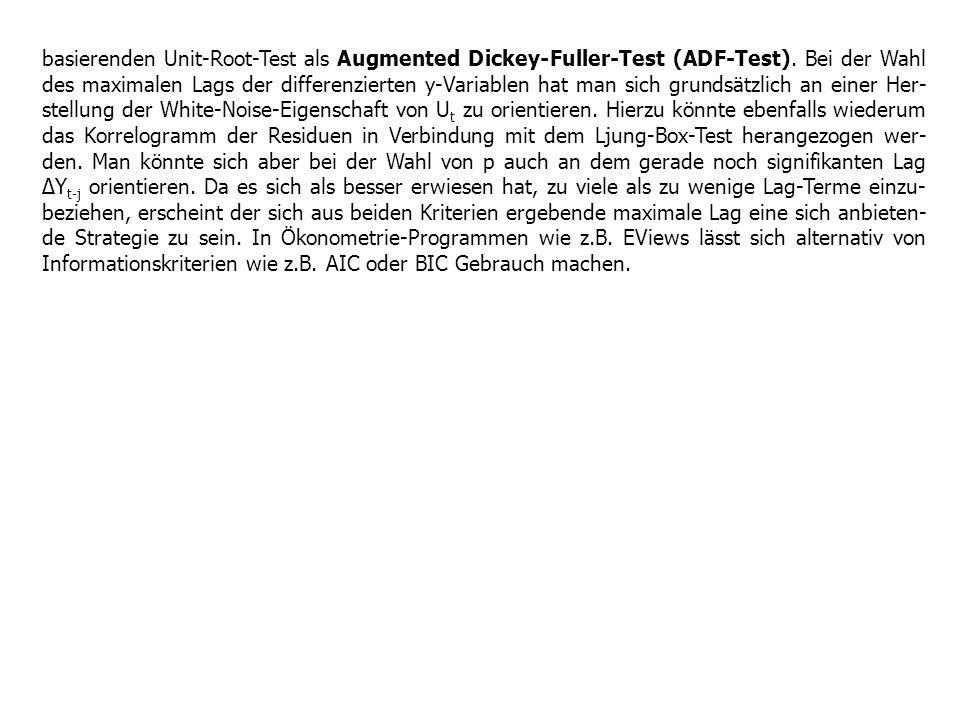 basierenden Unit-Root-Test als Augmented Dickey-Fuller-Test (ADF-Test). Bei der Wahl des maximalen Lags der differenzierten y-Variablen hat man sich g