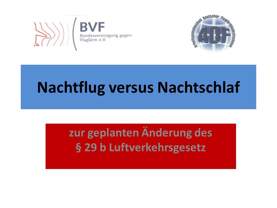 Nachtflug versus Nachtschlaf zur geplanten Änderung des § 29 b Luftverkehrsgesetz