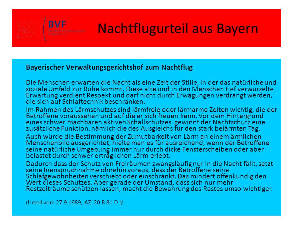 Nachtflugurteil aus Bayern Bayerischer Verwaltungsgerichtshof zum Nachtflug Die Menschen erwarten die Nacht als eine Zeit der Stille, in der das natür