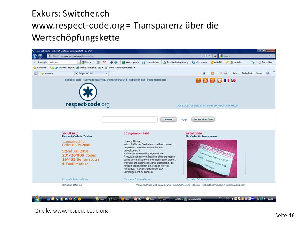 Seite 46 Exkurs: Switcher.ch www.respect-code.org = Transparenz über die Wertschöpfungskette Quelle: www.respect-code.org