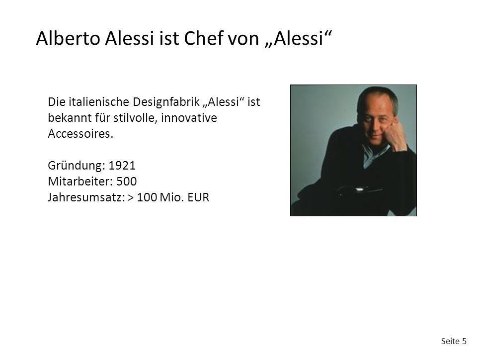 """Seite 5 Alberto Alessi ist Chef von """"Alessi"""" Die italienische Designfabrik """"Alessi"""" ist bekannt für stilvolle, innovative Accessoires. Gründung: 1921"""