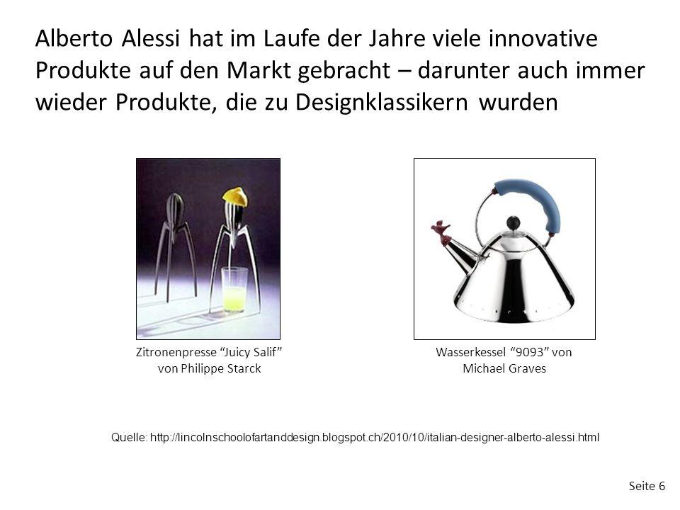 Seite 6 Alberto Alessi hat im Laufe der Jahre viele innovative Produkte auf den Markt gebracht – darunter auch immer wieder Produkte, die zu Designkla