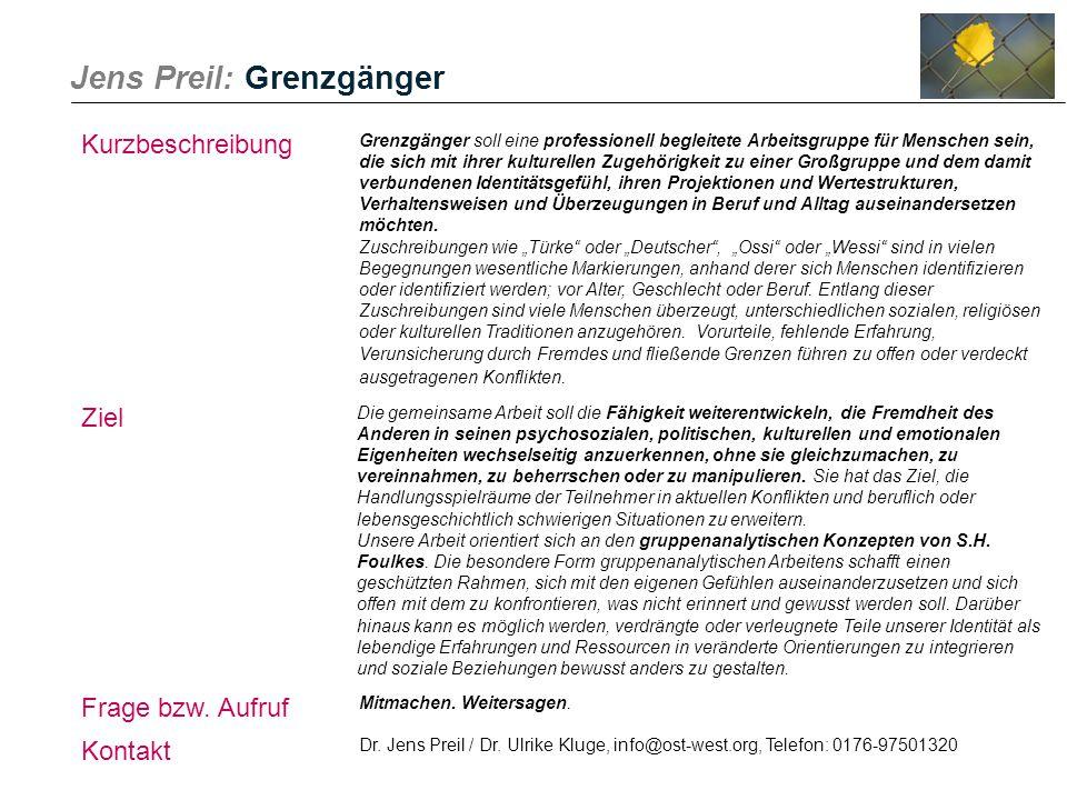 Jens Preil: Grenzgänger Grenzgänger soll eine professionell begleitete Arbeitsgruppe für Menschen sein, die sich mit ihrer kulturellen Zugehörigkeit z