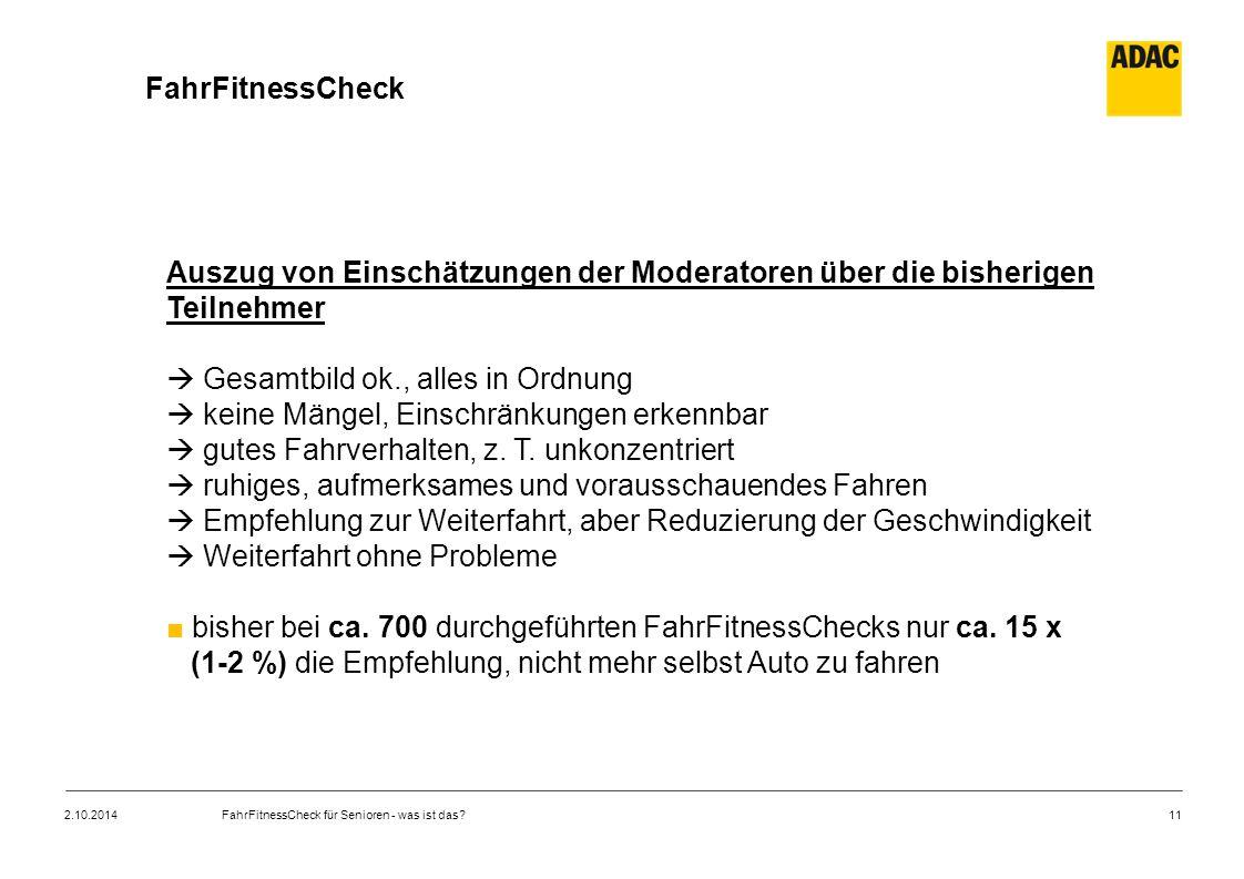 11 FahrFitnessCheck Auszug von Einschätzungen der Moderatoren über die bisherigen Teilnehmer  Gesamtbild ok., alles in Ordnung  keine Mängel, Einschränkungen erkennbar  gutes Fahrverhalten, z.