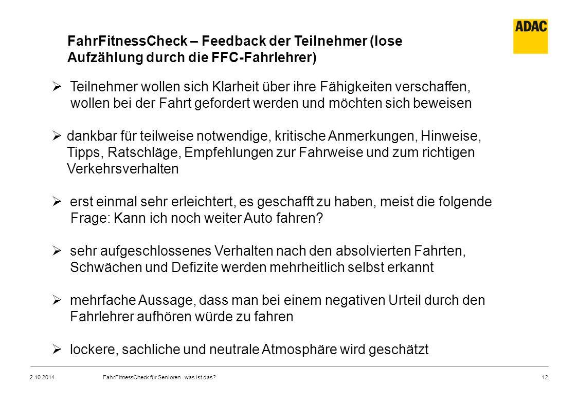 12 FahrFitnessCheck – Feedback der Teilnehmer (lose Aufzählung durch die FFC-Fahrlehrer)  Teilnehmer wollen sich Klarheit über ihre Fähigkeiten versc