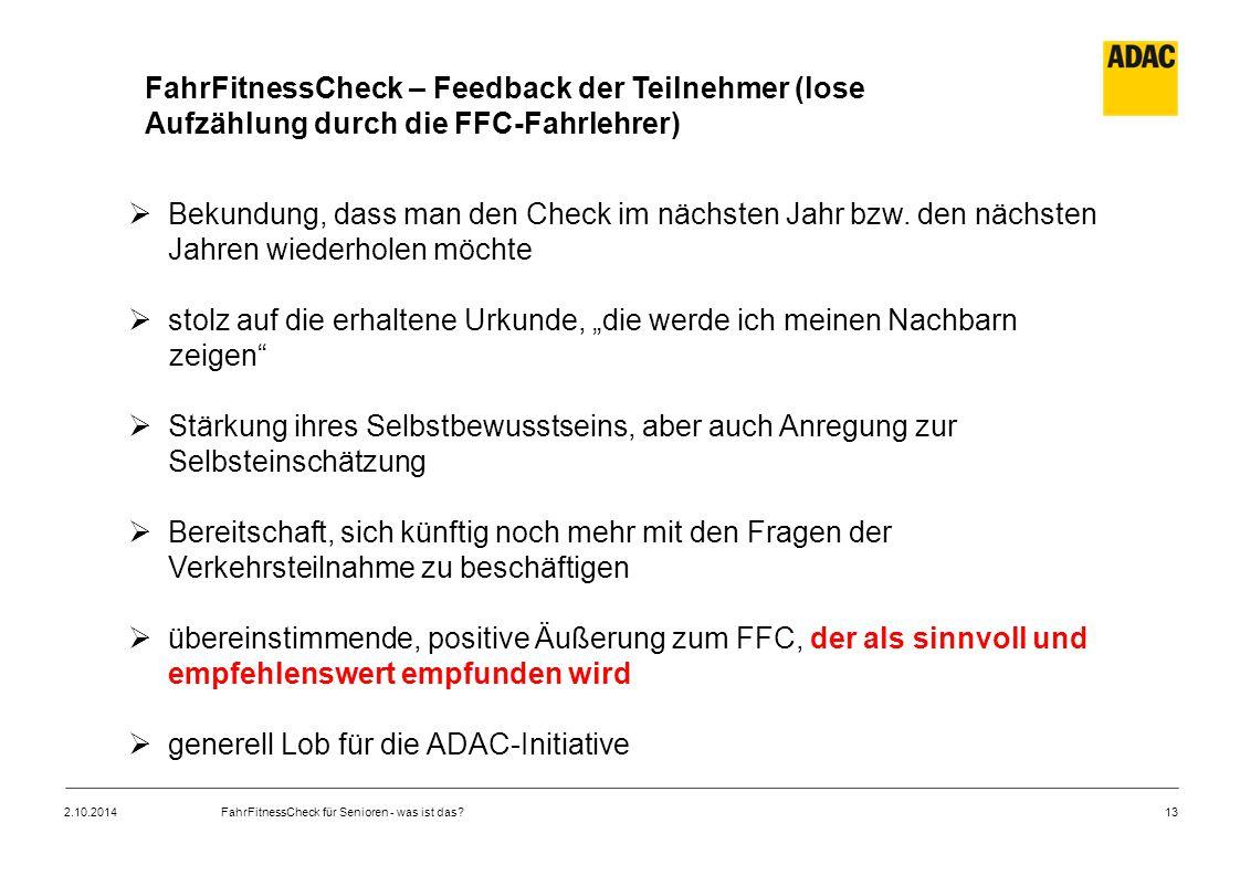 13 FahrFitnessCheck – Feedback der Teilnehmer (lose Aufzählung durch die FFC-Fahrlehrer)  Bekundung, dass man den Check im nächsten Jahr bzw.
