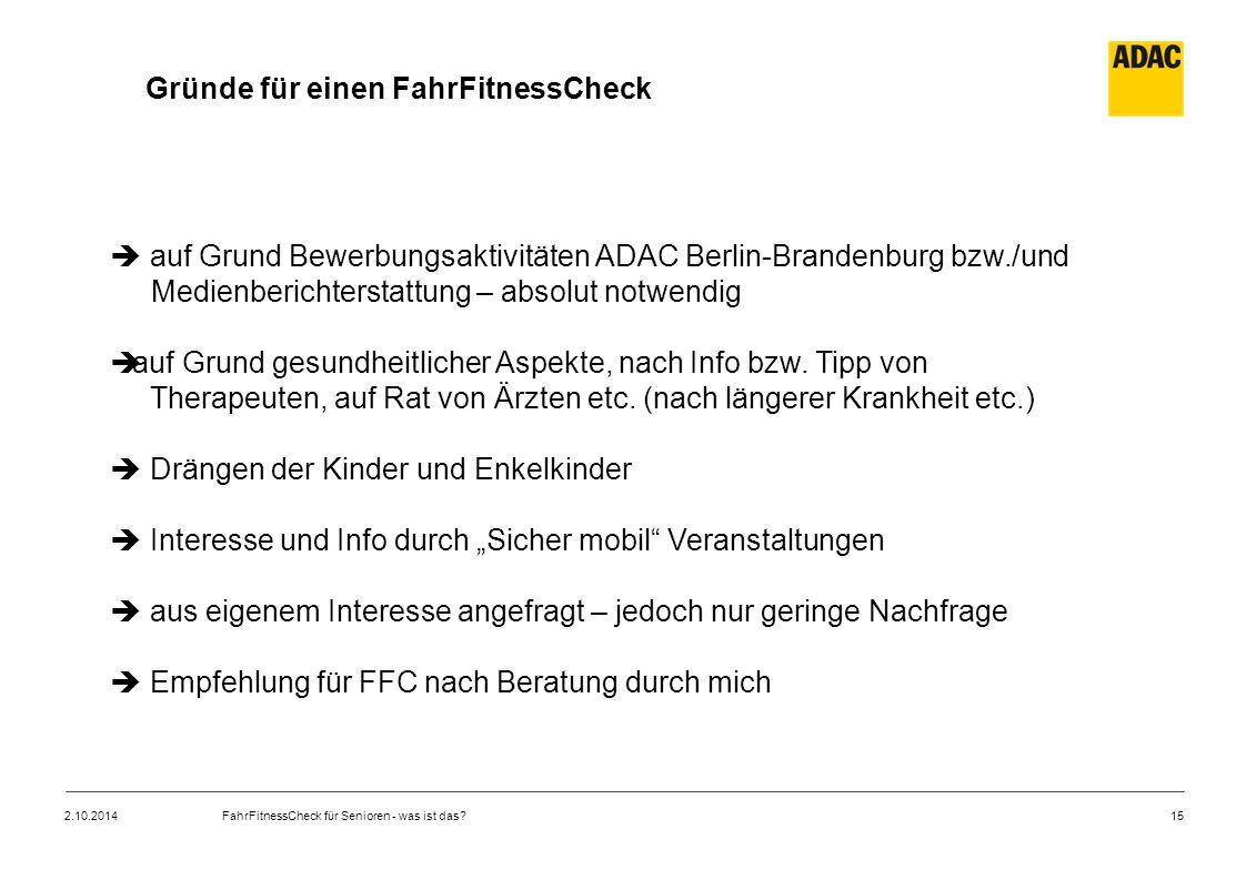 15 Gründe für einen FahrFitnessCheck  auf Grund Bewerbungsaktivitäten ADAC Berlin-Brandenburg bzw./und Medienberichterstattung – absolut notwendig  auf Grund gesundheitlicher Aspekte, nach Info bzw.