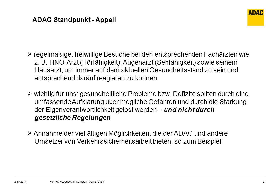 2 ADAC Standpunkt - Appell  regelmäßige, freiwillige Besuche bei den entsprechenden Fachärzten wie z. B. HNO-Arzt (Hörfähigkeit), Augenarzt (Sehfähig