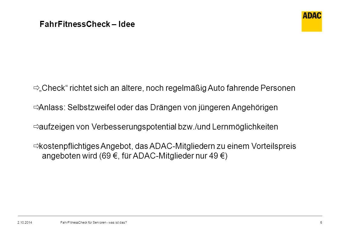 """5 FahrFitnessCheck – Idee  """"Check"""" richtet sich an ältere, noch regelmäßig Auto fahrende Personen  Anlass: Selbstzweifel oder das Drängen von jünger"""