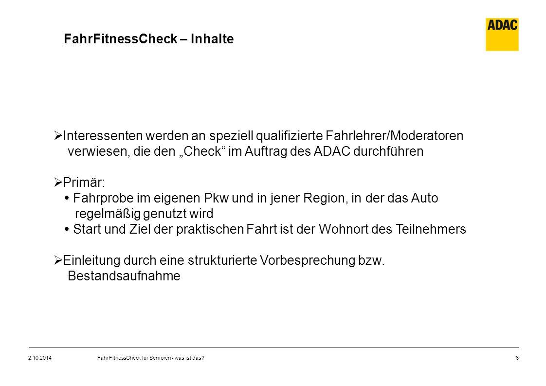 """6 FahrFitnessCheck – Inhalte  Interessenten werden an speziell qualifizierte Fahrlehrer/Moderatoren verwiesen, die den """"Check"""" im Auftrag des ADAC du"""