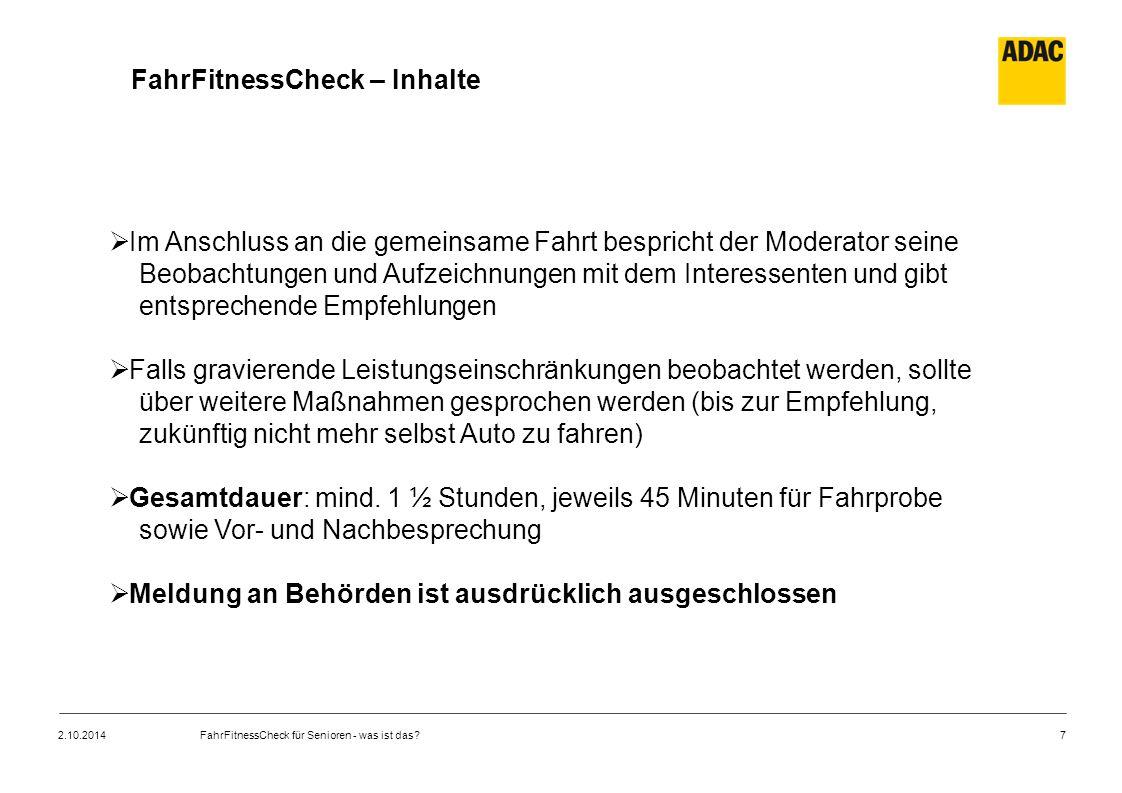 7 FahrFitnessCheck – Inhalte  Im Anschluss an die gemeinsame Fahrt bespricht der Moderator seine Beobachtungen und Aufzeichnungen mit dem Interessent