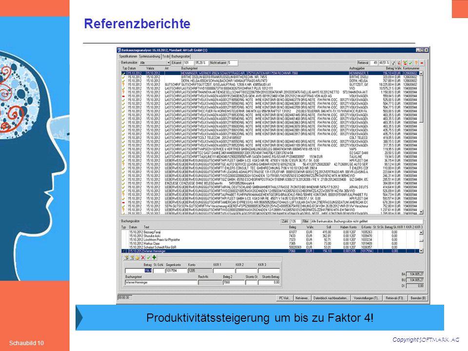 Copyright SOFTMARK AG Schaubild 10 Referenzberichte Produktivitätssteigerung um bis zu Faktor 4!