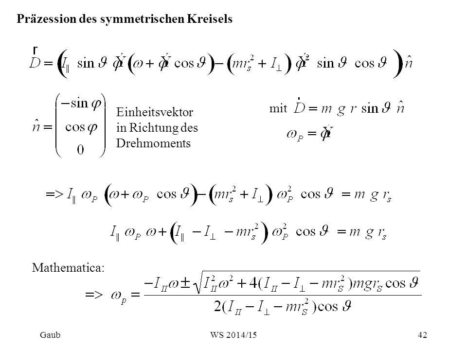Präzession des symmetrischen KreiselsEinheitsvektor in Richtung des Drehmoments mit Mathematica: Gaub42WS 2014/15