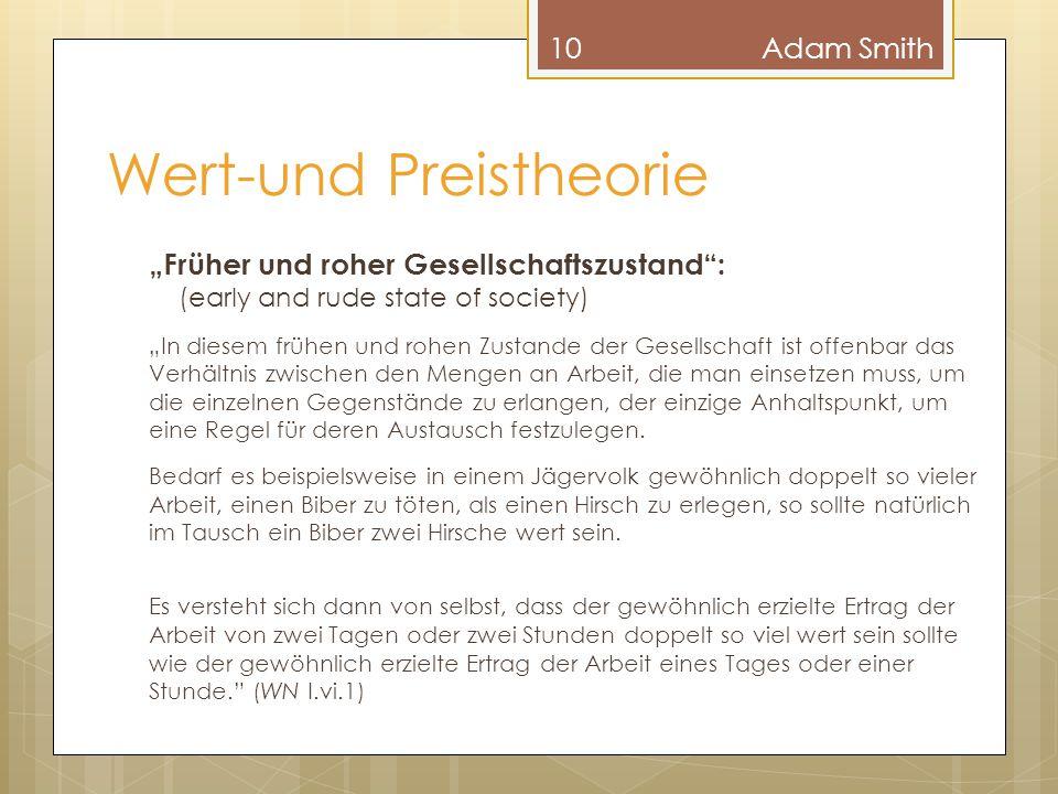 """Wert-und Preistheorie """"Früher und roher Gesellschaftszustand"""": (early and rude state of society) """"In diesem frühen und rohen Zustande der Gesellschaft"""