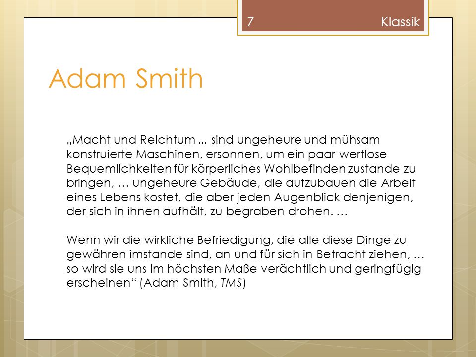 "Wert- und Preistheorie 8Adam Smith Gebrauchswert Tauschwert (value in use) (value in exchange) Beispiel (""Klassisches Wertparadoxon ): Wasser – Diamanten"
