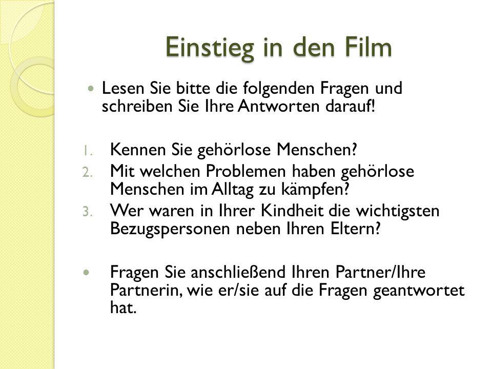Einstieg in den Film Schauen wir uns den Anfang des Filmes Jenseits der Stille -- 00:00:00-00:02:4800:00- 2:48) an.