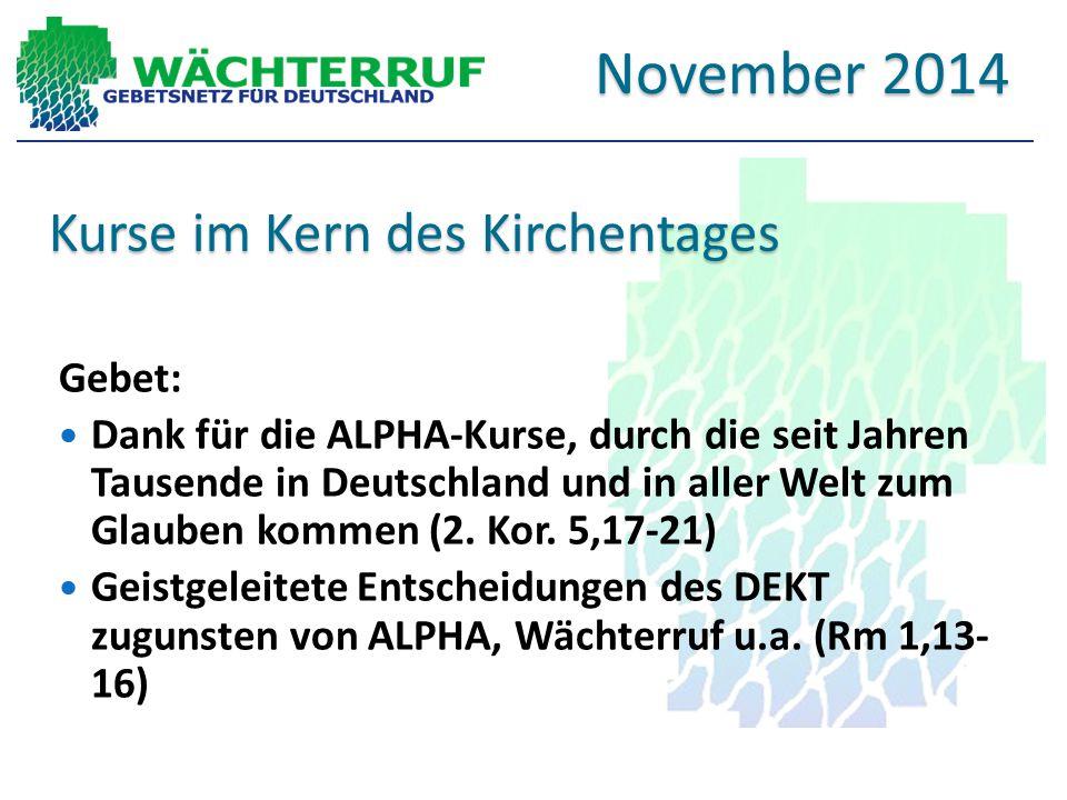 Kurse im Kern des Kirchentages Gebet: Dank für die ALPHA-Kurse, durch die seit Jahren Tausende in Deutschland und in aller Welt zum Glauben kommen (2.