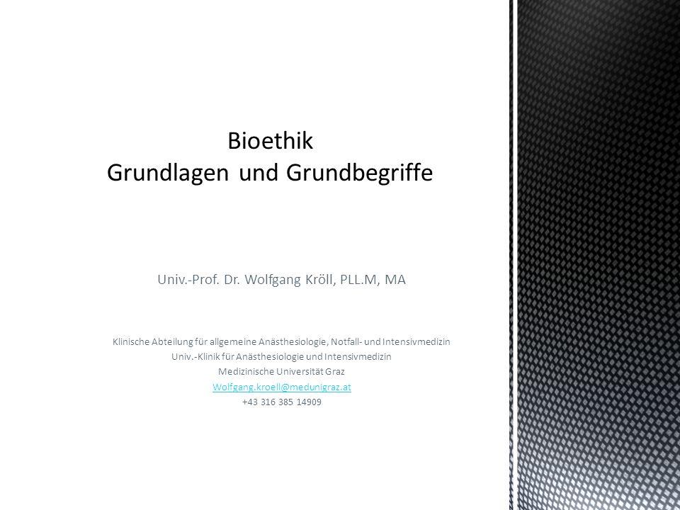 Univ.-Prof. Dr. Wolfgang Kröll, PLL.M, MA Klinische Abteilung für allgemeine Anästhesiologie, Notfall- und Intensivmedizin Univ.-Klinik für Anästhesio