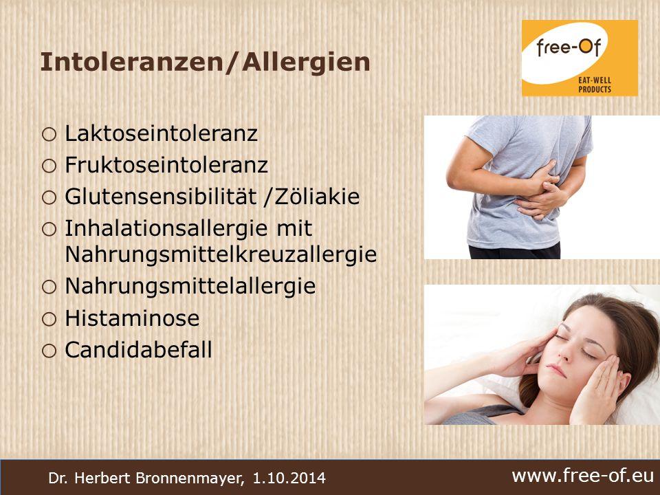 www.free-of.eu Dr. Herbert Bronnenmayer, 1.10.2014 Intoleranzen/Allergien o Laktoseintoleranz o Fruktoseintoleranz o Glutensensibilität /Zöliakie o In