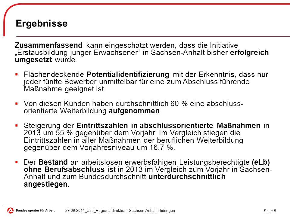 """Seite 5 Ergebnisse Zusammenfassend kann eingeschätzt werden, dass die Initiative """"Erstausbildung junger Erwachsener in Sachsen-Anhalt bisher erfolgreich umgesetzt wurde."""