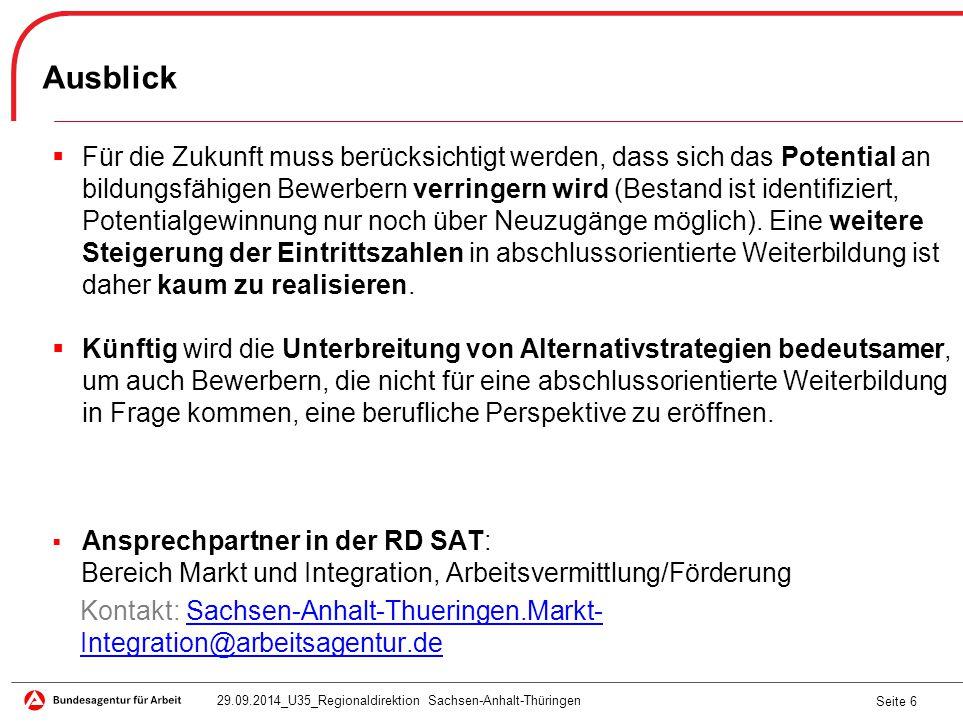 Seite 7 Anlage: Teilnehmerpotential und berufliche Weiterbildung - Eintritte im Jahr 2013 in Sachsen-Anhalt 29.09.2014_U35_Regionaldirektion Sachsen-Anhalt-Thüringen