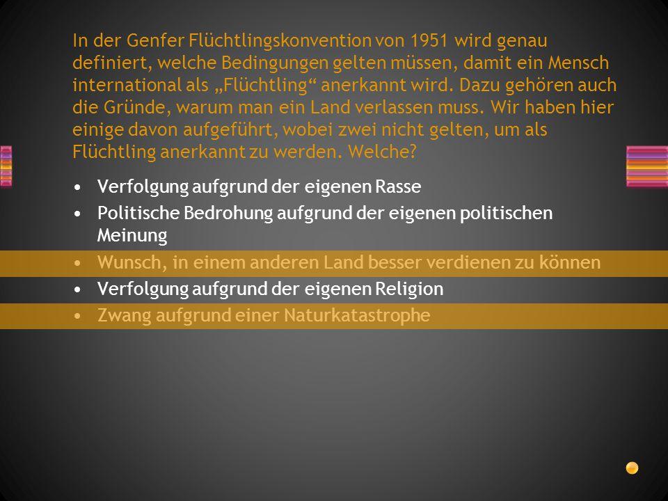 """In der Genfer Flüchtlingskonvention von 1951 wird genau definiert, welche Bedingungen gelten müssen, damit ein Mensch international als """"Flüchtling"""" a"""