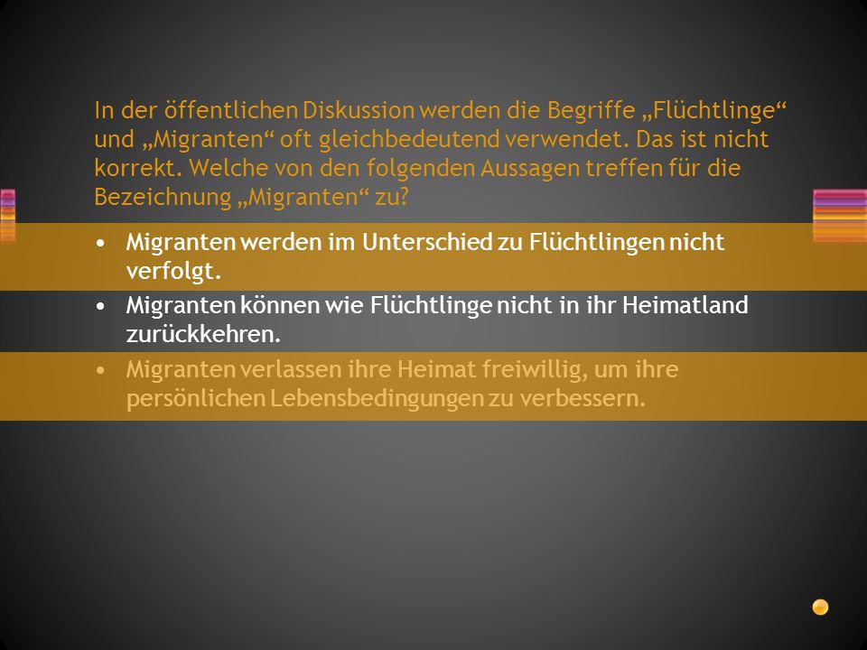 """In der öffentlichen Diskussion werden die Begriffe """"Flüchtlinge"""" und """"Migranten"""" oft gleichbedeutend verwendet. Das ist nicht korrekt. Welche von den"""