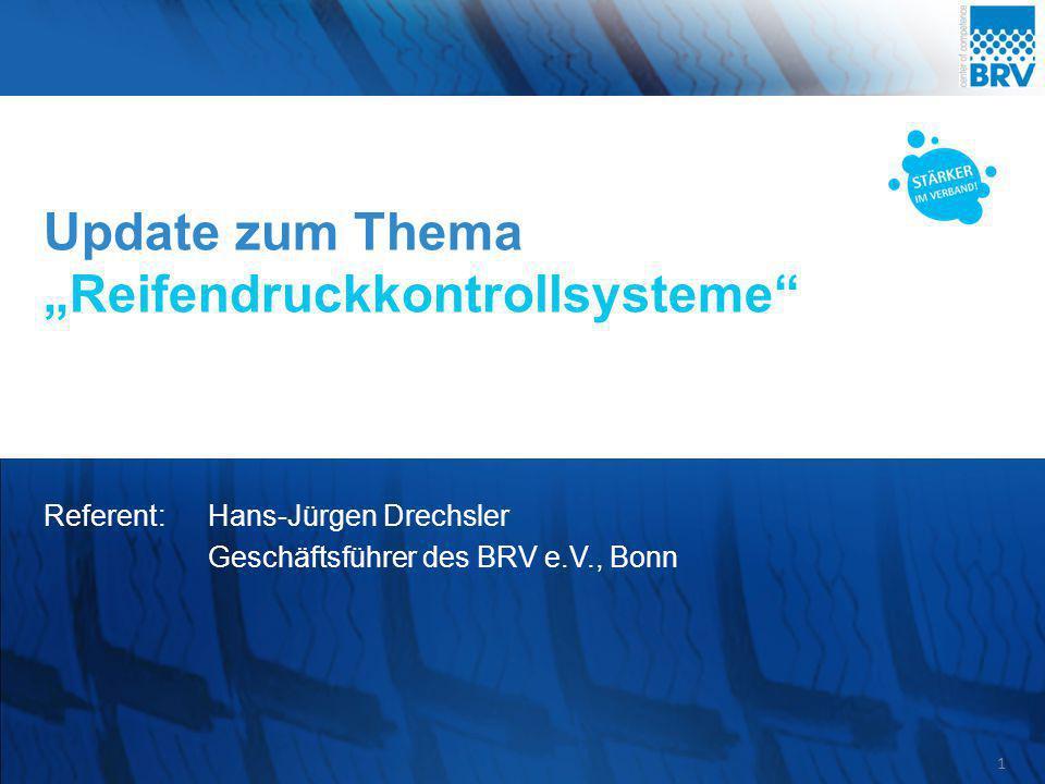 """Update zum Thema """"Reifendruckkontrollsysteme"""" Referent:Hans-Jürgen Drechsler Geschäftsführer des BRV e.V., Bonn 1"""