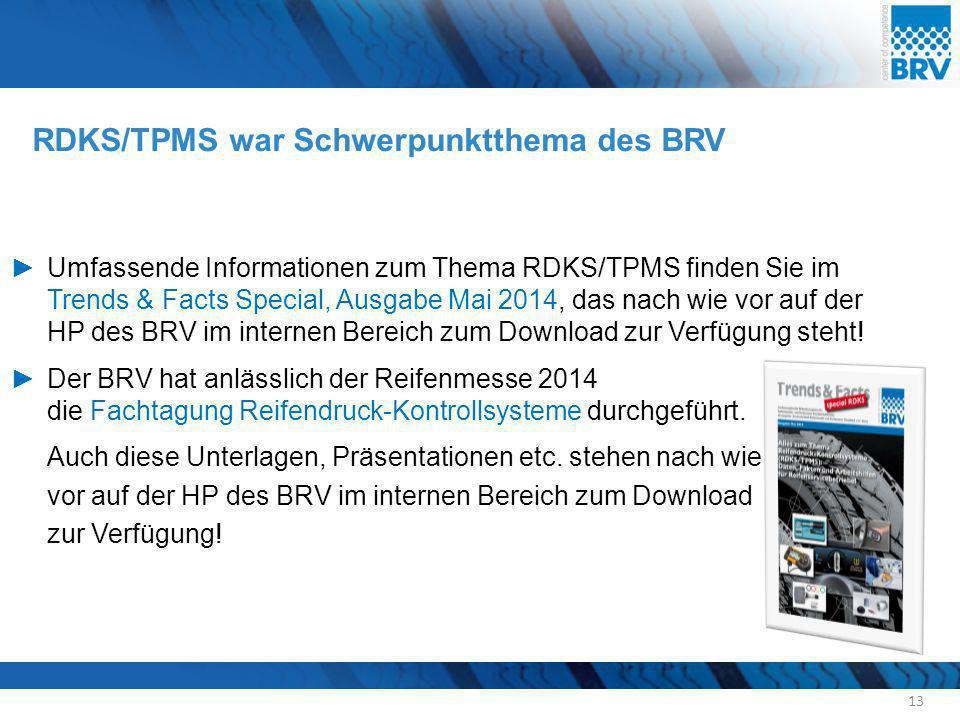 RDKS/TPMS war Schwerpunktthema des BRV 13 ►Umfassende Informationen zum Thema RDKS/TPMS finden Sie im Trends & Facts Special, Ausgabe Mai 2014, das na
