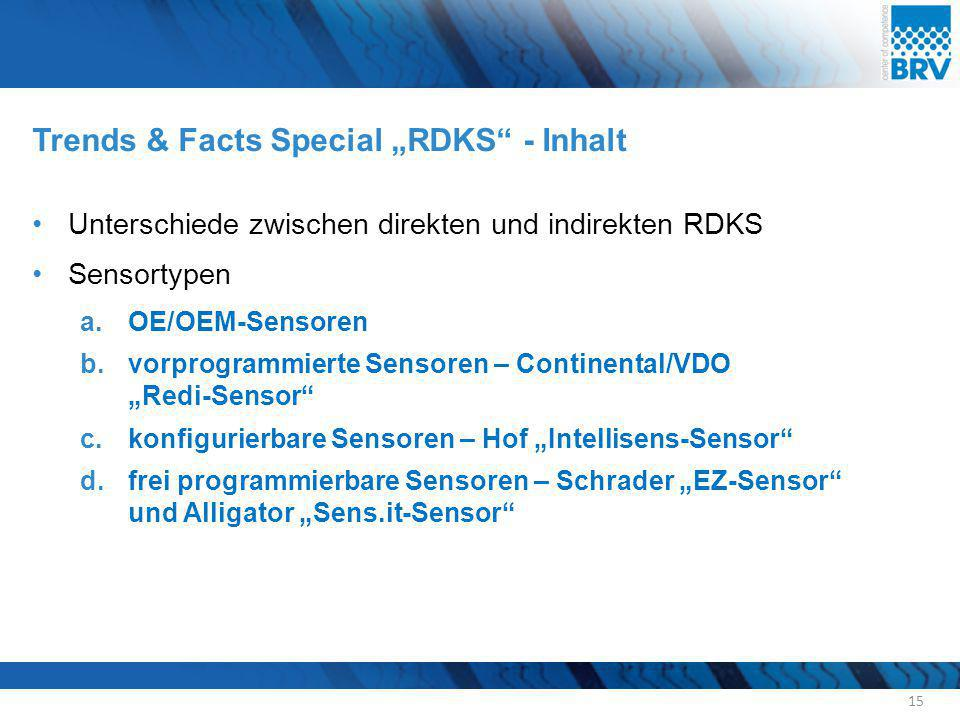 """Trends & Facts Special """"RDKS"""" - Inhalt Unterschiede zwischen direkten und indirekten RDKS Sensortypen a.OE/OEM-Sensoren b.vorprogrammierte Sensoren –"""