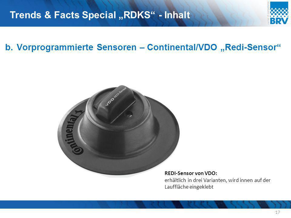 """b.Vorprogrammierte Sensoren – Continental/VDO """"Redi-Sensor"""" 17 REDI-Sensor von VDO: erhältlich in drei Varianten, wird innen auf der Lauffläche eingek"""