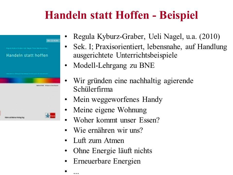 Handeln statt Hoffen - Beispiel Regula Kyburz-Graber, Ueli Nagel, u.a. (2010) Sek. I; Praxisorientiert, lebensnahe, auf Handlung ausgerichtete Unterri